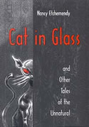 Cat in Glass and Other Tales of the Unnatural